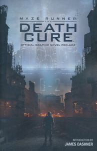 [Maze Runner: Death Cure: Official Prelude (Product Image)]