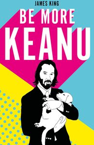 [Be More Keanu (Hardcover) (Product Image)]