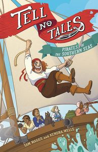 [Tell No Tales: Pirates Of The Southern Sea (Hardcover) (Product Image)]