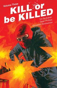 [Kill Or Be Killed: Volume 3 (Big Bang & Forbidden Planet Exclusive Signed Mini Print Edition) (Product Image)]