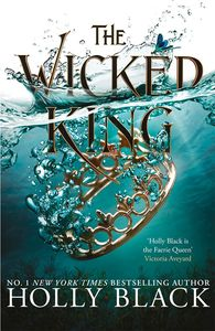 [The Folk Of The Air: Book 2: The Wicked King (Signed Hardcover Edition) (Product Image)]