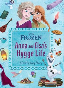 [Disney: Frozen: Anna & Elsa's Hygge Life (Hardcover) (Product Image)]