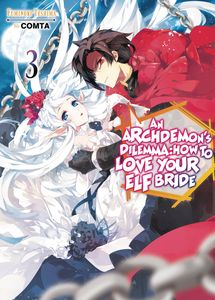 [An Archdemon's Dilemma: How To Love Your Elf Bride: Volume 3 (Light Novel) (Product Image)]