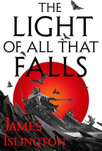 [The Licanius Trilogy: Book 3: The Light Of All That Falls (Hardcover) (Product Image)]
