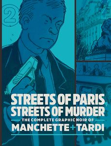 [Complete Noir Of Manchette Tardi: Volume 2: Streets Of Paris, Streets Of Murder (Hardcover) (Product Image)]