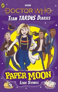 [Doctor Who: The Team TARDIS Diaries: Volume 1: Paper Moon (Product Image)]