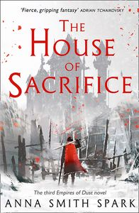 [Empires Of Dust: Book 3: The House Of Sacrifice (Product Image)]