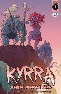 [The cover for Kyrra: Alien Jungle Girl #1 (Nonstop Edition)]