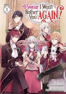 [I Swear I Won't Bother You Again!: Volume 1 (Light Novel) (Product Image)]