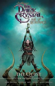[Jim Henson's Dark Crystal: Age Of Resistance: The Quest For The Dual Glaive (Hardcover) (Product Image)]