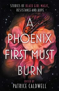 [A Phoenix First Must Burn (Product Image)]