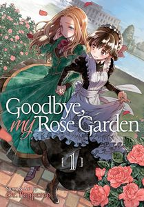 [Goodbye, My Rose Garden: Volume 1 (Product Image)]