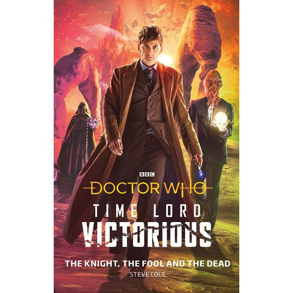[The cover for Doctor Who: Time Lord Victorious: The Knight, The Fool & The Dead (Hardcover)]