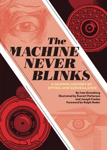 [The Machine Never Blinks: A Graphic History Of Spying & Surveillance (Hardcover) (Product Image)]