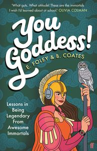 [You Goddess!: Lessons In Being Legendary From Awesome Immortals (Hardcover) (Product Image)]