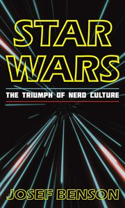 [Star Wars: The Triumph Of Nerd Culture (Hardcover Edition) (Product Image)]