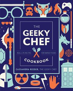 [The Geeky Chef Cookbook: Real Life Recipes For Fantasy Foods (Hardcover) (Product Image)]