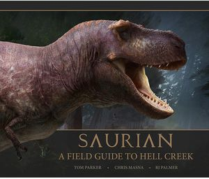 [Saurian: A Field Guide To Hell Creek (Hardcover) (Product Image)]