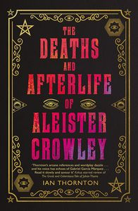 [The Deaths & Afterlife Of Aleister Crowley (Product Image)]