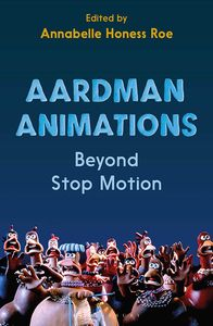 [Aardman Animations: Beyond Stop-Motion (Product Image)]
