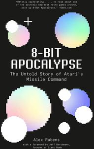 [8-Bit Apocalypse: The Untold Story Of Ataris Missile Command (Product Image)]