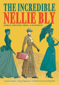 [The Incredible Nellie Bly: Journalist, Investigator, Feminist & Philanthropist (Hardcover) (Product Image)]