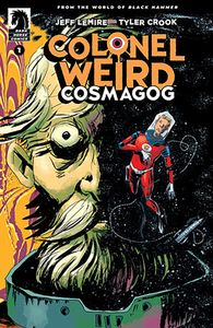 [Colonel Weird: Cosmagog #1 (Cover B Lemire & Stewart) (Product Image)]