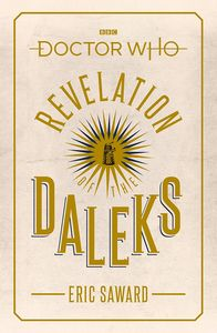 [Doctor Who: Revelation Of The Daleks (Signed Edition Hardcover) (Product Image)]