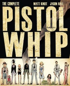 [The Complete Pistolwhip (Hardcover) (Product Image)]