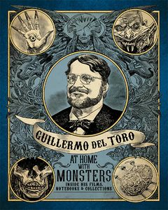 [Guillermo Del Toro: At Home With Monsters: Inside His Films, Notebooks & Collections (Hardcover) (Product Image)]
