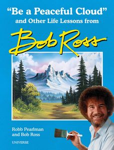 [Be A Peaceful Cloud & Other Life Lessons From Bob Ross (Hardcover) (Product Image)]