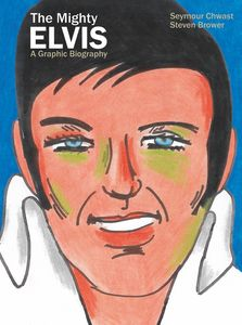 [The Mighty Elvis: A Graphic Biography (Hardcover) (Product Image)]