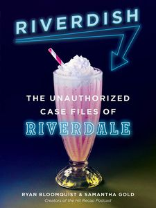 [Riverdish: The Unauthorized Case Files Of Riverdale (Hardcover) (Product Image)]
