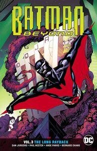 [Batman Beyond: Volume 3: The Long Payback (Rebirth) (Product Image)]
