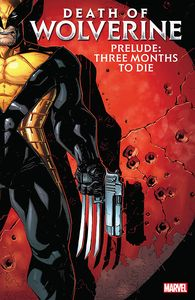 [Death Of Wolverine: Prelude: Three Months To Die (Product Image)]