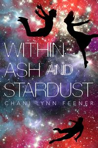 [The Xenith Trilogy: Book 3: Within Ash & Stardust (Hardcover) (Product Image)]