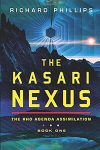 [The Rho Agenda Assimilation: Book 1: The Kasari Nexus (Product Image)]