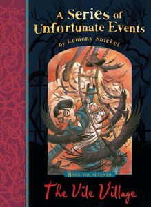 [A Series of Unfortunate Events: Book 7: The Vile Village (Signed Edition) (Product Image)]