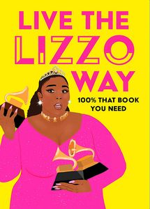 [Live The Lizzo Way: 100% That Book You Need (Hardcover) (Product Image)]