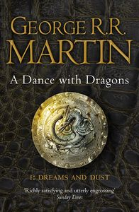 [A Song Of Ice & Fire: Book 5: A Dance With Dragons: Part 1: Dreams & Dust (Product Image)]