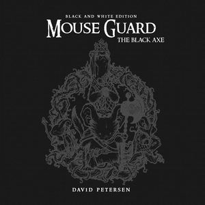 [Mouse Guard: Volume 3: Black Axe: Black & White Edition (Hardcover) (Product Image)]
