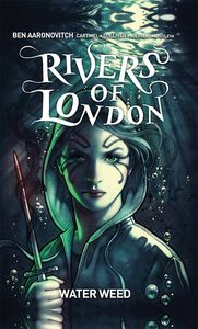 [Rivers Of London: Volume 6: Water Weed (Hardcover - Forbidden Planet Signed Mini Print Edition) (Product Image)]