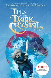 [The Dark Crystal: Age of Resistance: Book 3: Tides Of The Dark Crystal (Product Image)]