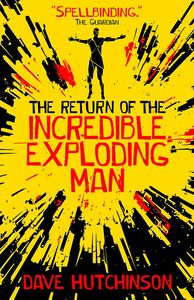 [The Return Of The Incredible Exploding Man (Signed Edition) (Product Image)]