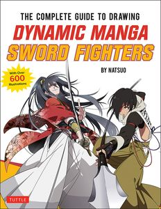 [The Complete Guide To Drawing Dynamic Manga Sword Fighters (Product Image)]