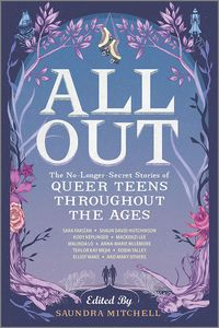 [All Out: No-Longer-Secret Stories Of Queer Teens Throughout The Ages (Product Image)]