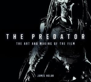 [The Predator: The Art & Making Of The Film (Hardcover) (Product Image)]