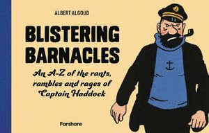 [Blistering Barnacles: An A-Z Of Rants, Rambles & Rages Of Captain Haddock (Product Image)]