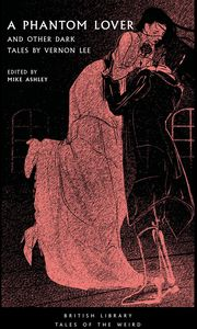[A Phantom Lover & Other Dark Tales By Vernon Lee (Product Image)]