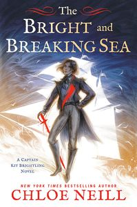 [A Captain Kit Brightling Novel: Book 1: The Bright & Breaking Sea (Product Image)]